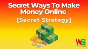 Secret Ways To Make Money Online