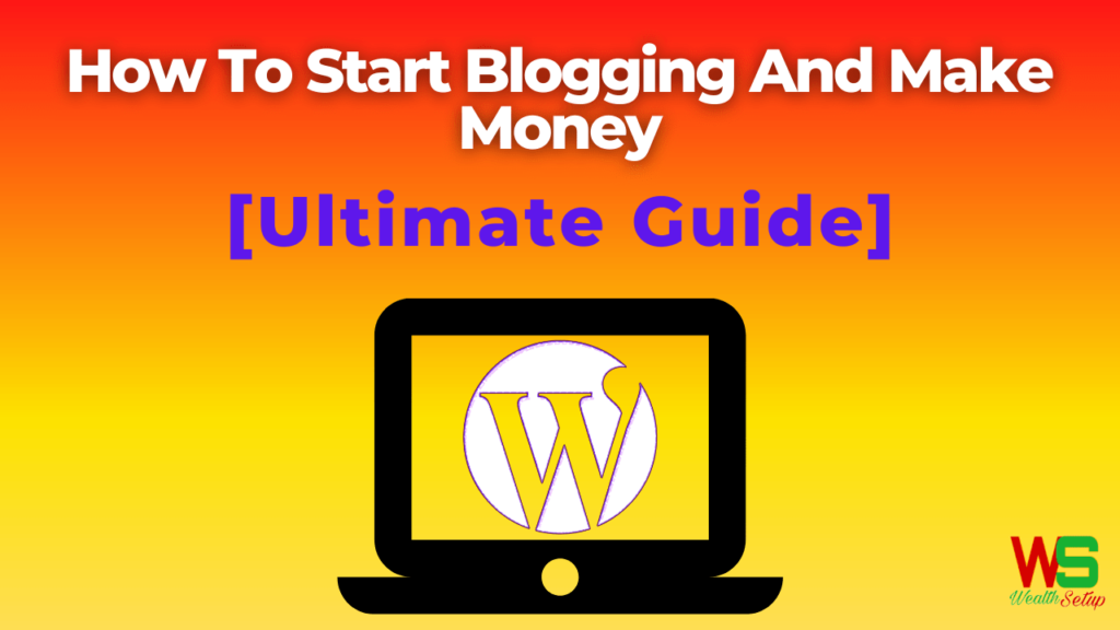 How To Start Blogging And Make Money