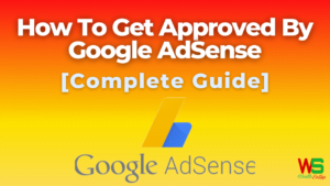 How To Get Approved By Google AdSense USA
