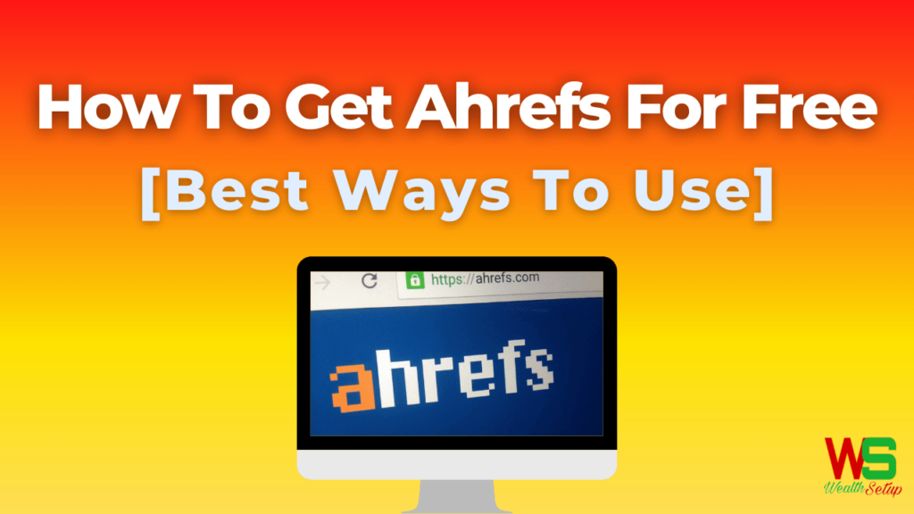 How To Get Ahrefs For Free