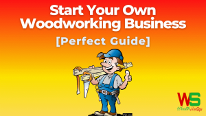How To Start Your Own Woodworking Business